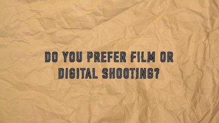 Q & A: Film or Digital