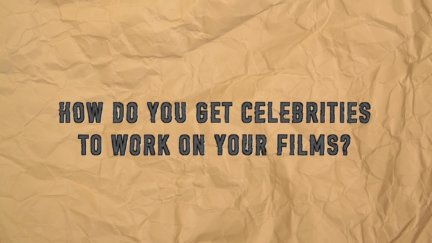 Q & A: Working with Celebrities